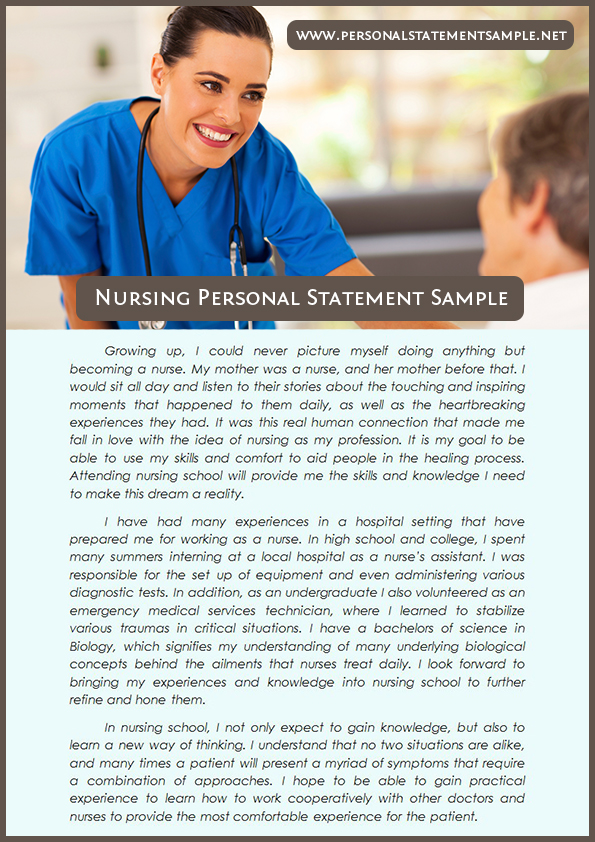 personal statement for nursing school Nursing school admissions committees want to admit candidates who are passionate about the profession of nursing, and who have a high likelihood of success in nursing school the nursing personal statement is a great opportunity to explain why you are an ideal candidate for admission.